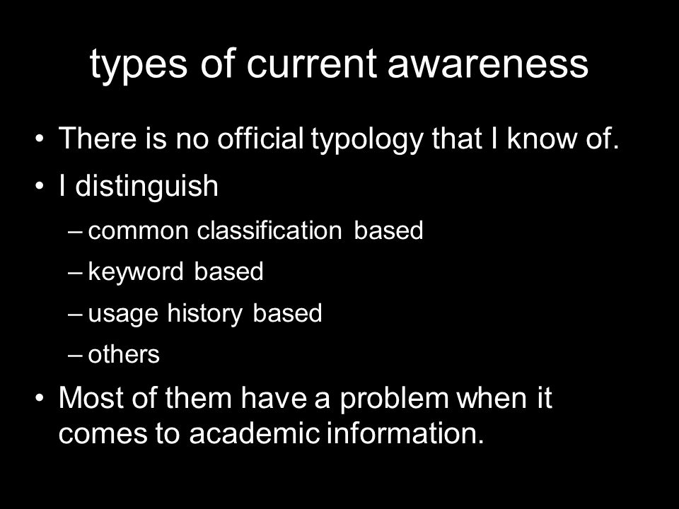types of current awareness