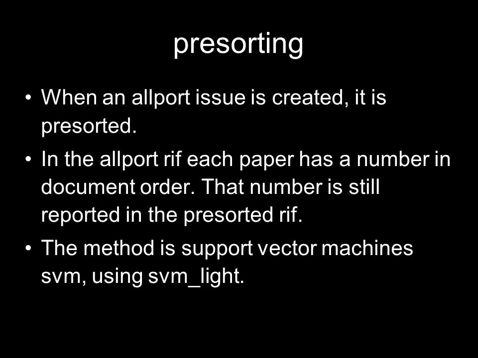 presorting When an allport issue is created, it is presorted.