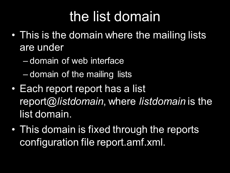 the list domain This is the domain where the mailing lists are under