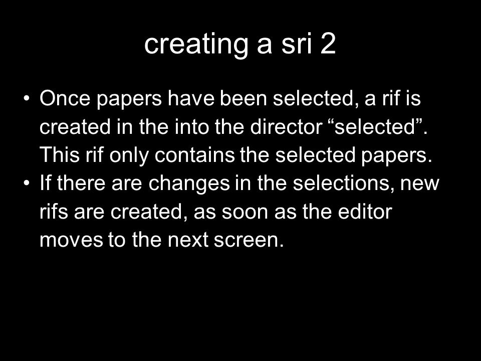 creating a sri 2 Once papers have been selected, a rif is created in the into the director selected . This rif only contains the selected papers.