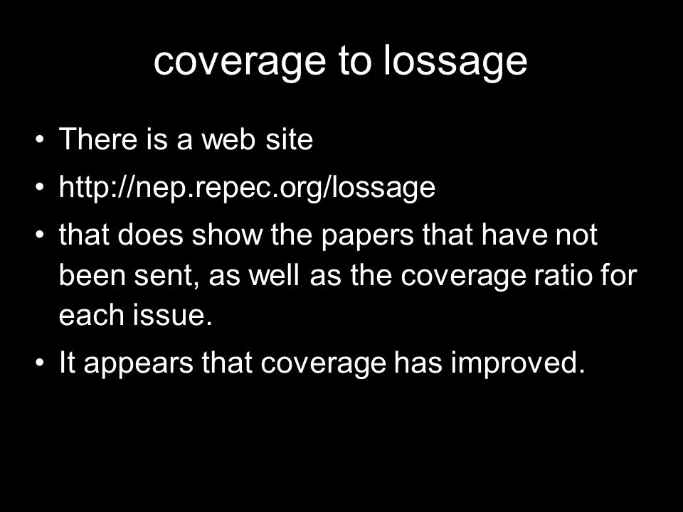 coverage to lossage There is a web site http://nep.repec.org/lossage