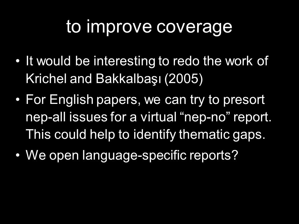 to improve coverage It would be interesting to redo the work of Krichel and Bakkalbaşı (2005)‏