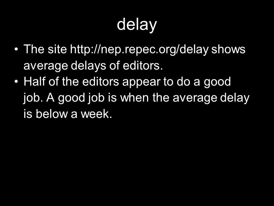delay The site http://nep.repec.org/delay shows average delays of editors.