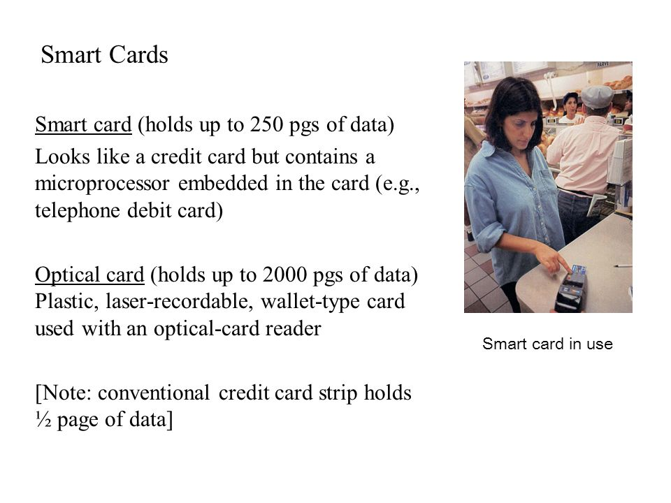 Smart Cards Smart card (holds up to 250 pgs of data)