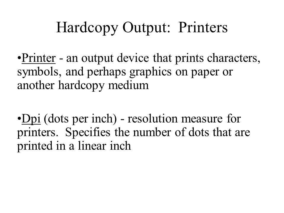 Hardcopy Output: Printers