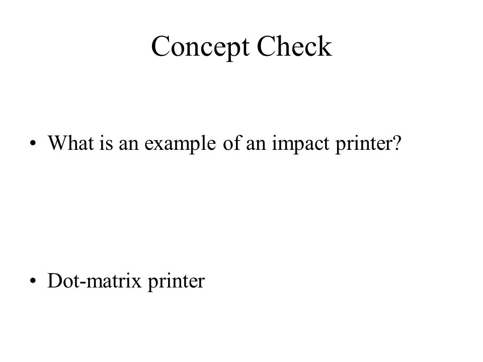 Concept Check What is an example of an impact printer
