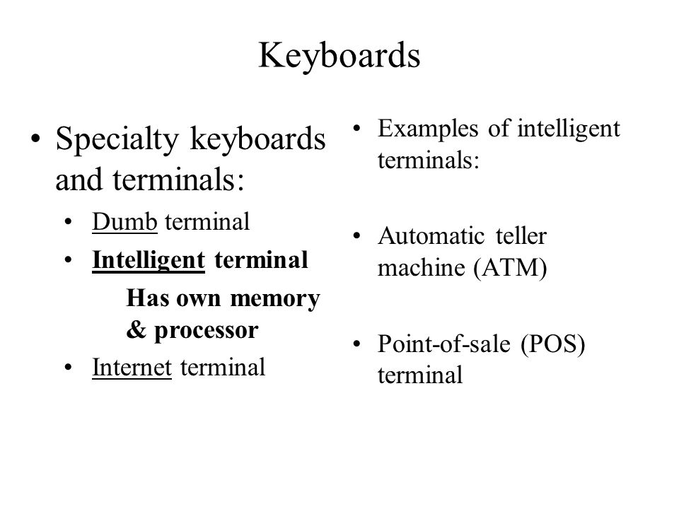 Keyboards Specialty keyboards and terminals: