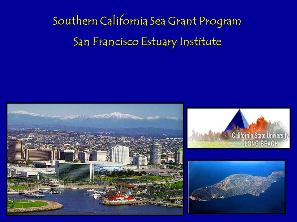 Southern California Sea Grant Program San Francisco Estuary Institute