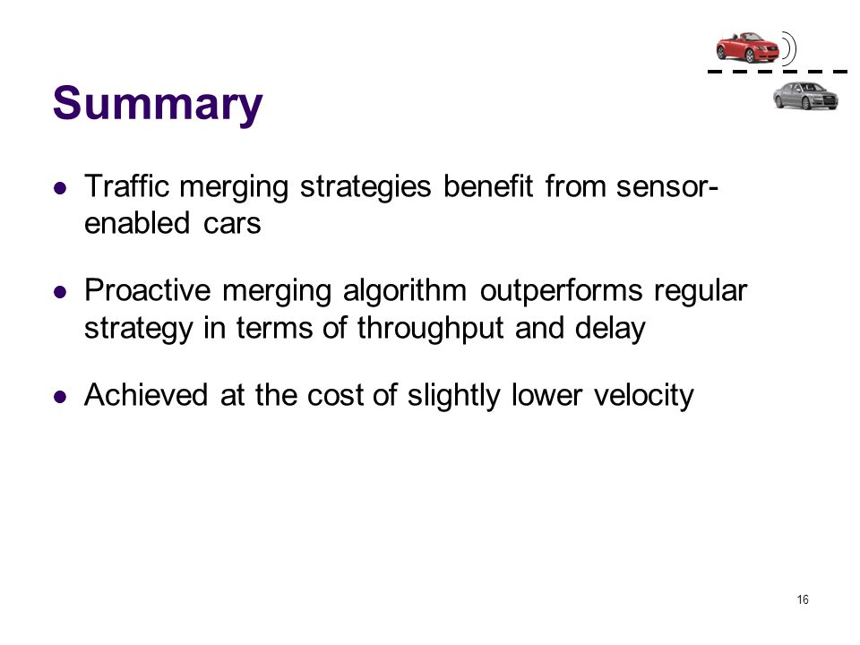 Summary Traffic merging strategies benefit from sensor-enabled cars