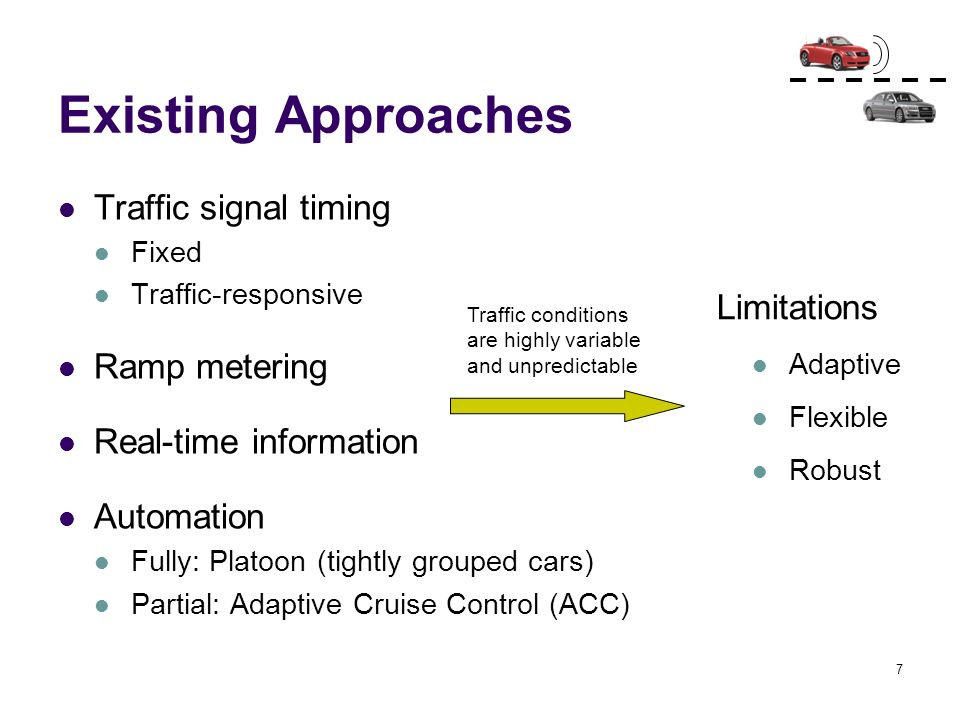 Existing Approaches Traffic signal timing Ramp metering