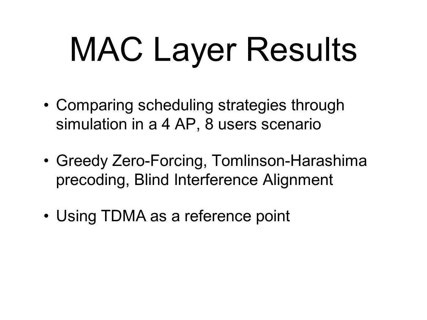 MAC Layer Results Comparing scheduling strategies through simulation in a 4 AP, 8 users scenario.