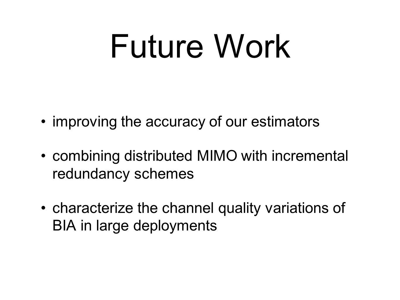 Future Work improving the accuracy of our estimators