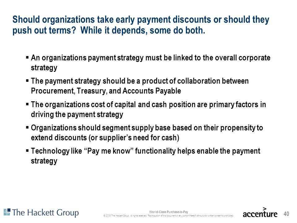Should organizations take early payment discounts or should they push out terms While it depends, some do both.