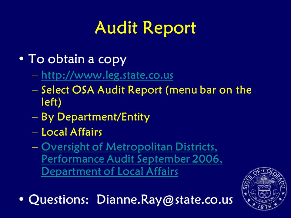 Audit Report To obtain a copy Questions: Dianne.Ray@state.co.us