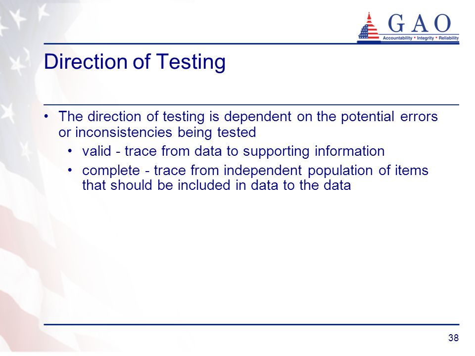 Direction of Testing The direction of testing is dependent on the potential errors or inconsistencies being tested.