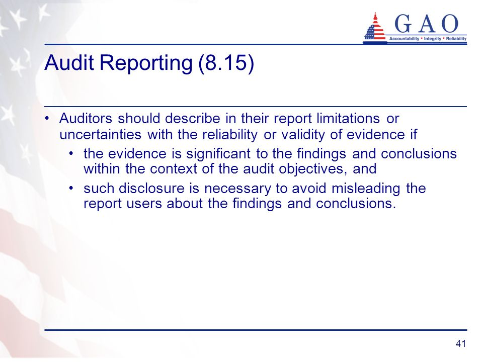 Audit Reporting (8.15)Auditors should describe in their report limitations or uncertainties with the reliability or validity of evidence if.