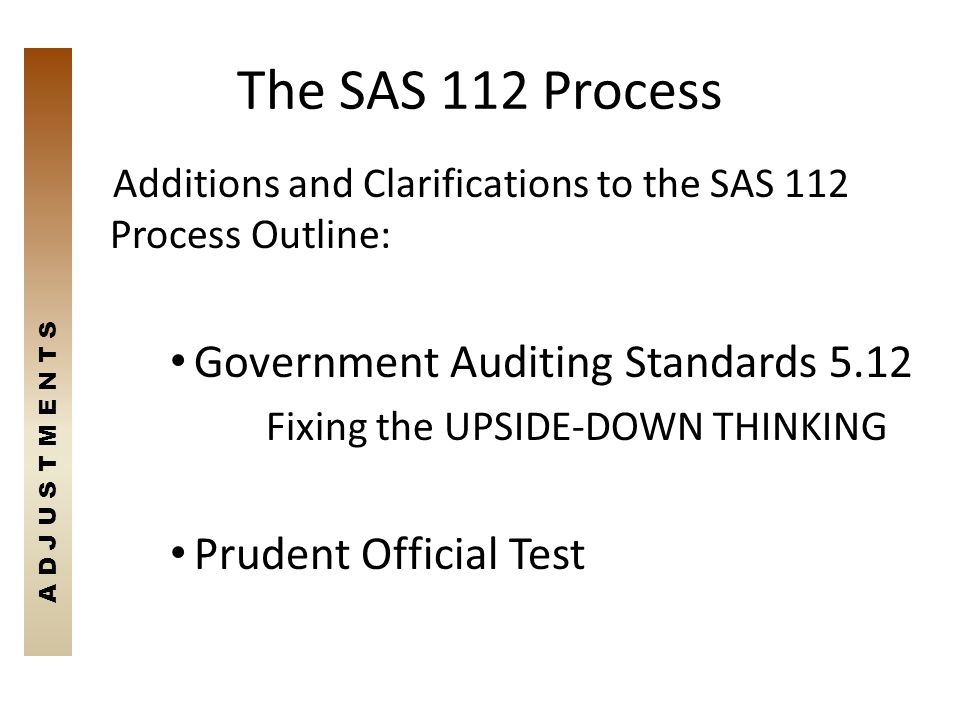 The SAS 112 Process Government Auditing Standards 5.12