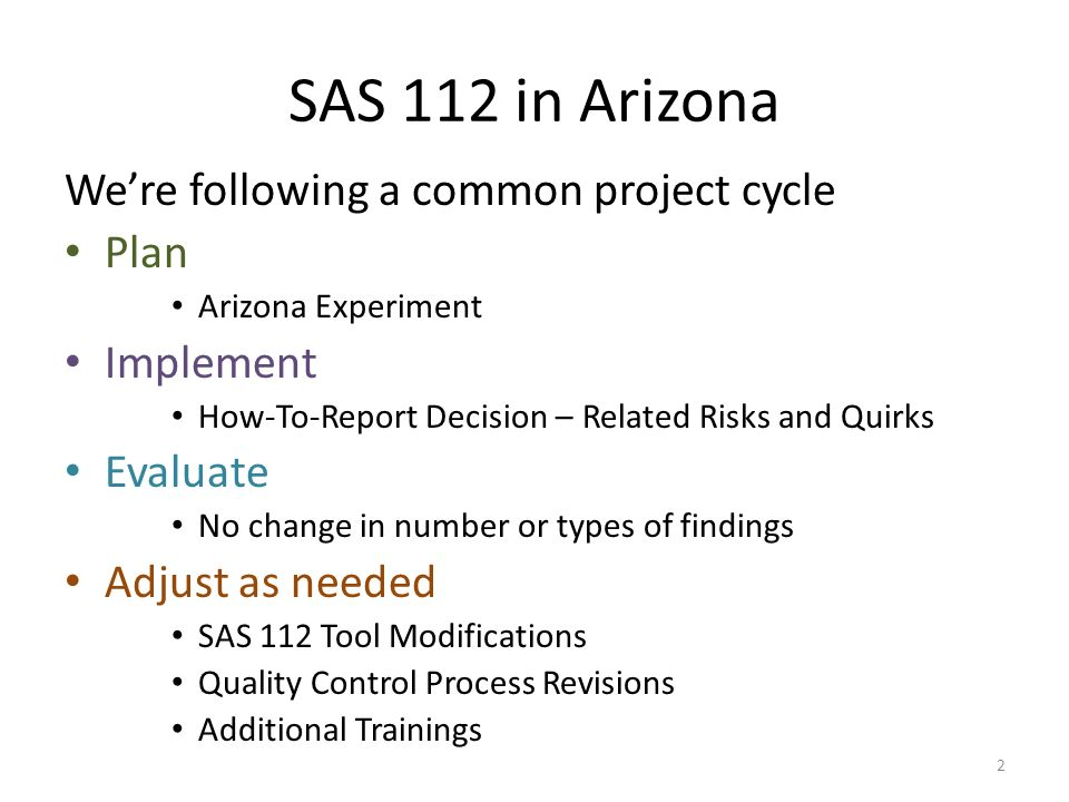 SAS 112 in Arizona We're following a common project cycle Plan