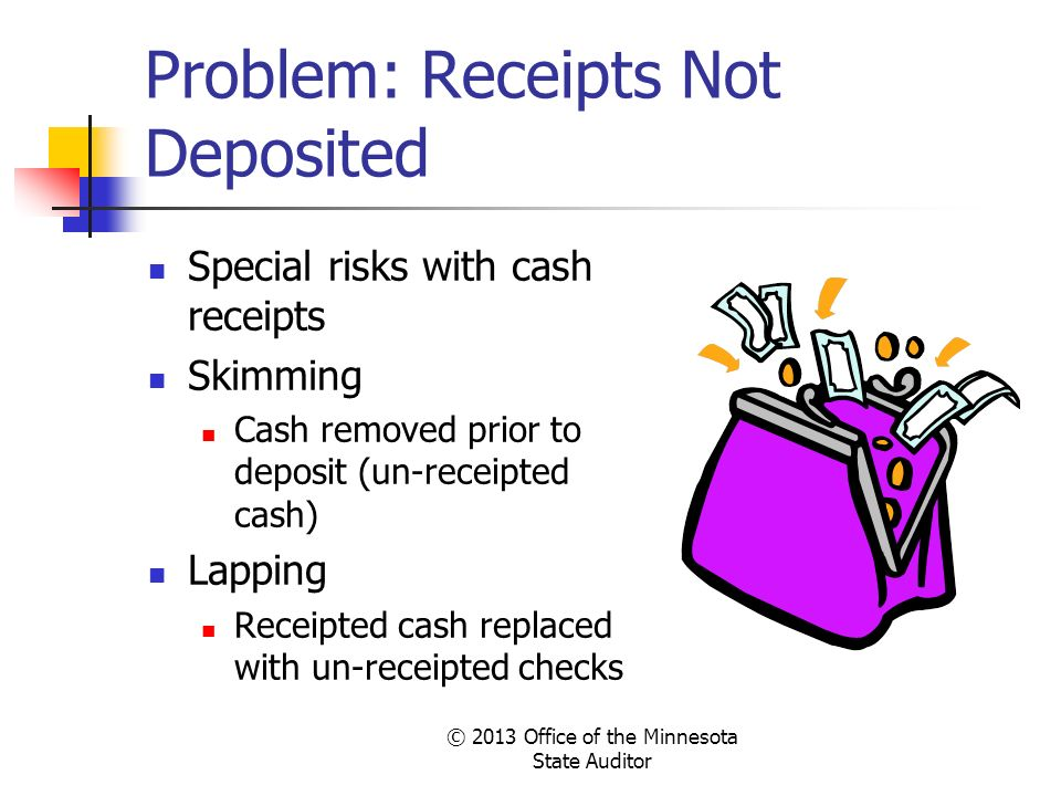 Problem: Receipts Not Deposited