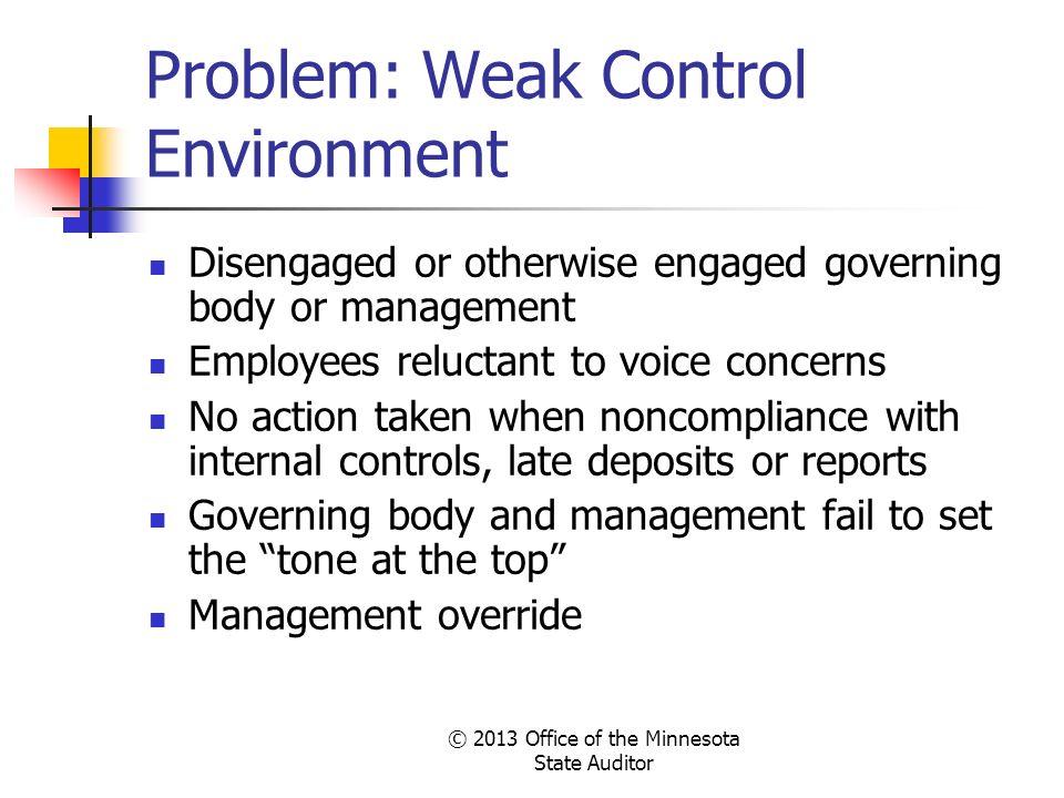 Problem: Weak Control Environment