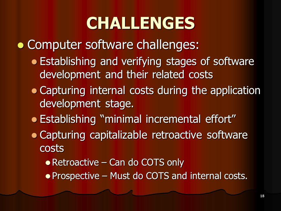 CHALLENGES Computer software challenges: