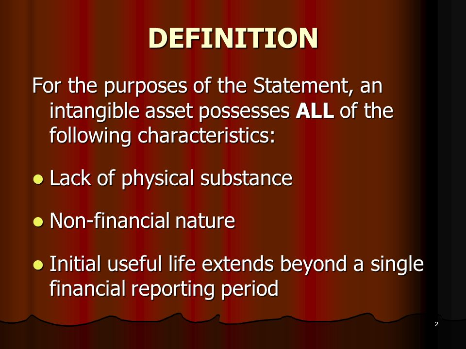 DEFINITION For the purposes of the Statement, an intangible asset possesses ALL of the following characteristics: