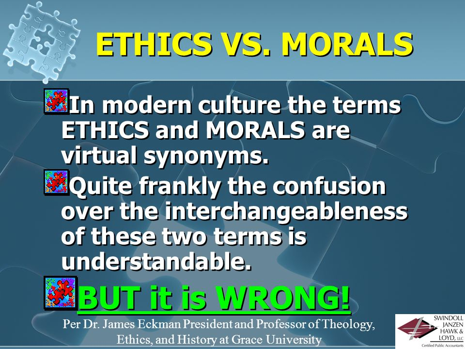 ETHICS VS. MORALS BUT it is WRONG!