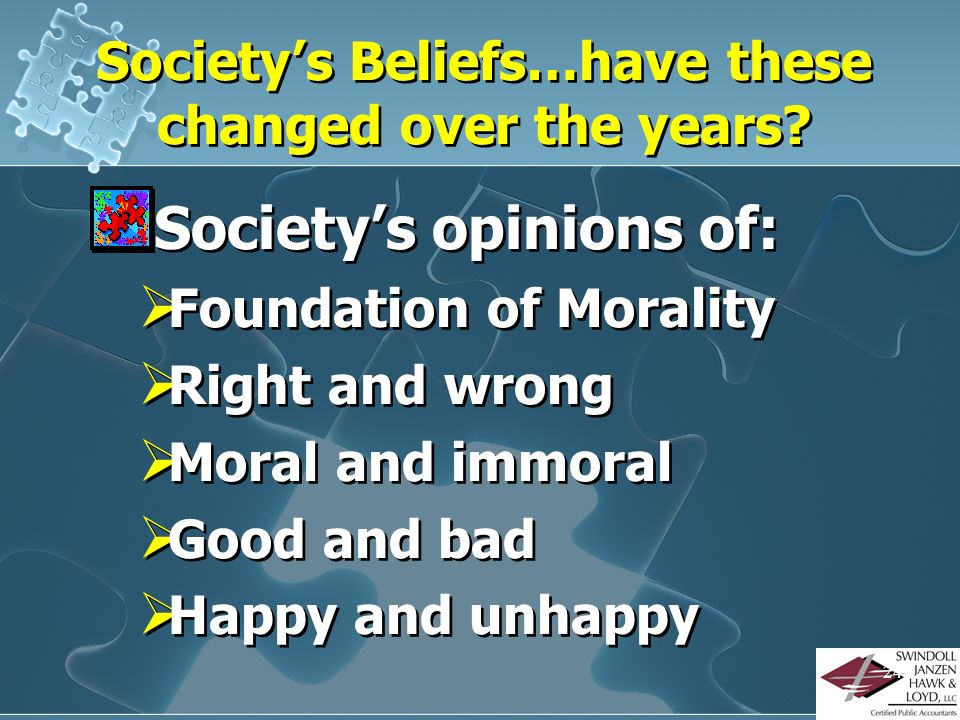 Society's Beliefs…have these changed over the years