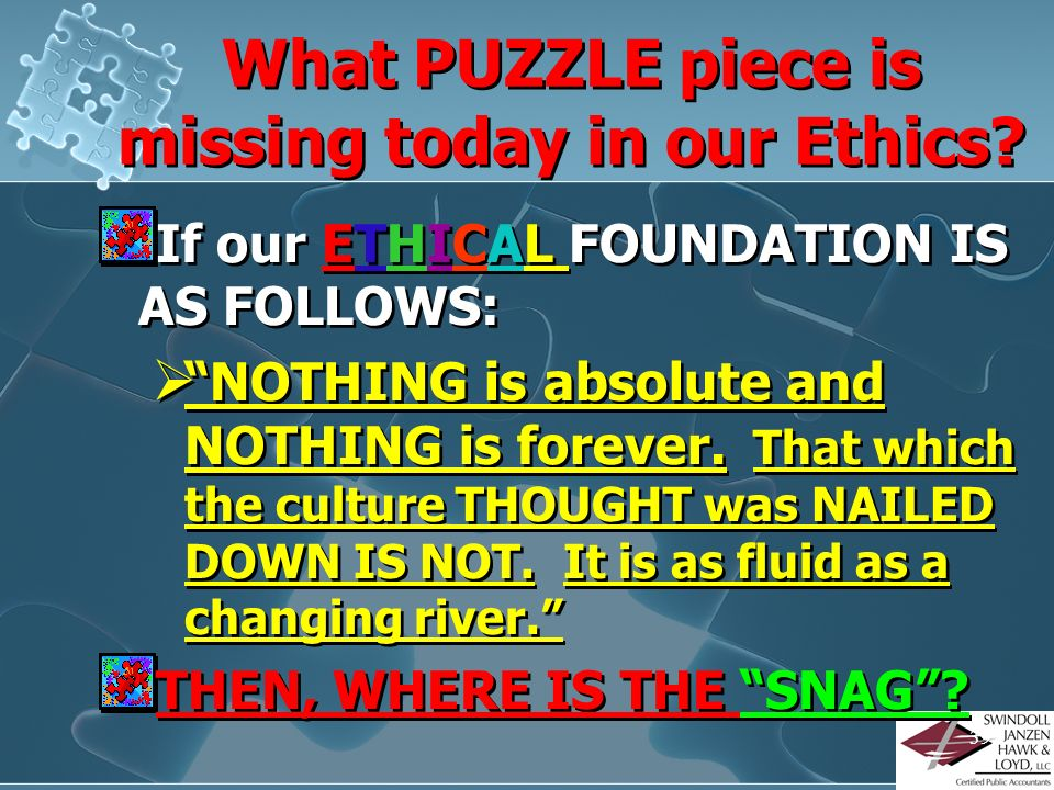 What PUZZLE piece is missing today in our Ethics
