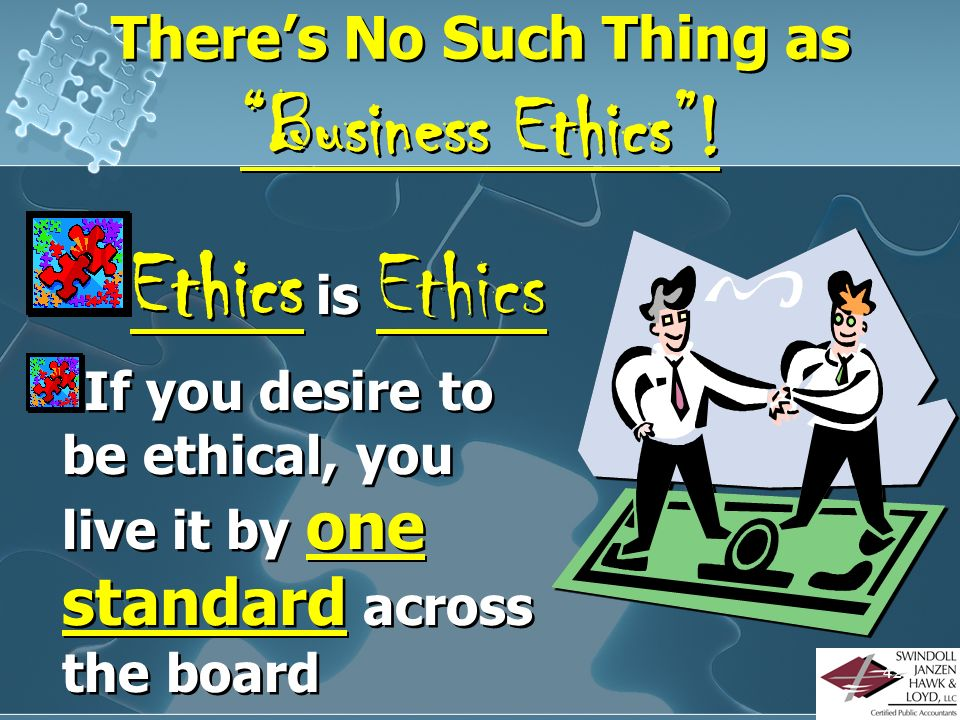 There's No Such Thing as Business Ethics !