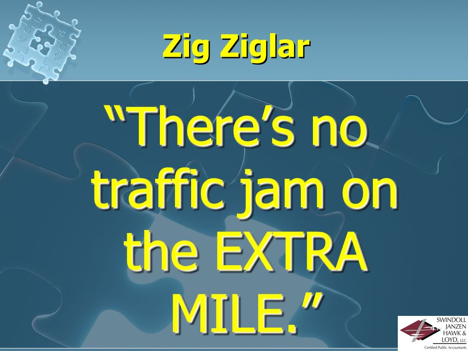 There's no traffic jam on the EXTRA MILE.
