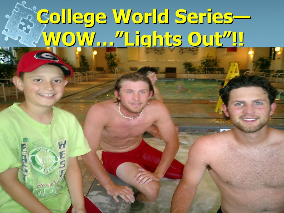 College World Series—WOW… Lights Out !!
