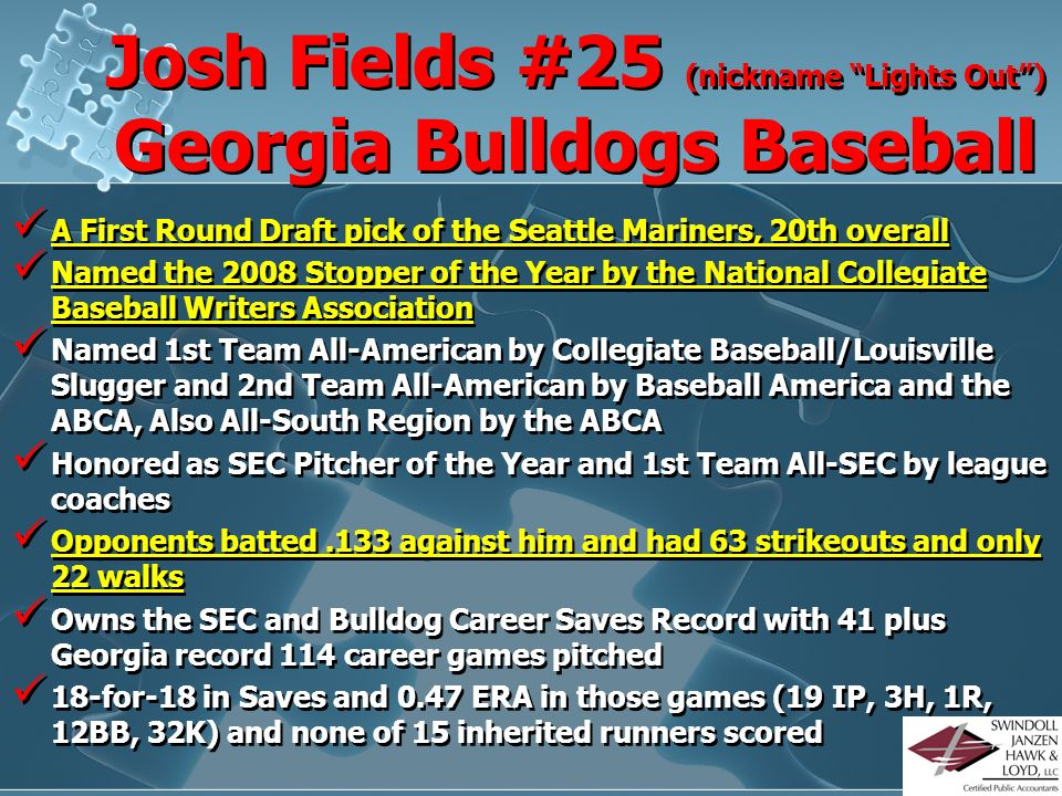Josh Fields #25 (nickname Lights Out ) Georgia Bulldogs Baseball