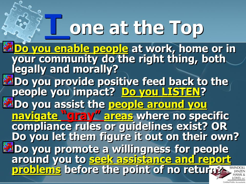 T one at the Top Do you enable people at work, home or in your community do the right thing, both legally and morally