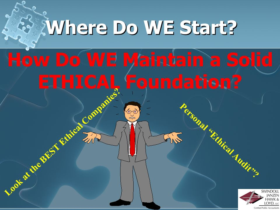 How Do WE Maintain a Solid ETHICAL Foundation