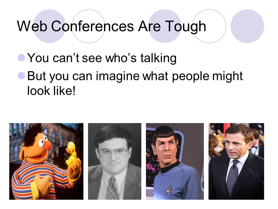 Web Conferences Are Tough