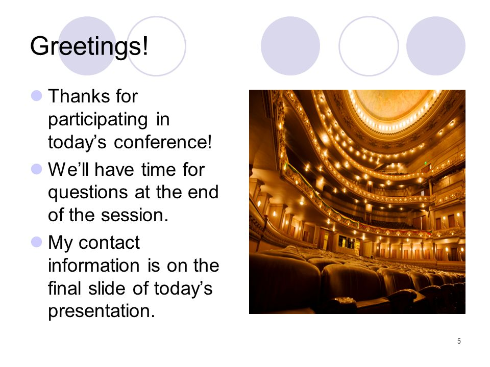 Greetings! Thanks for participating in today's conference!