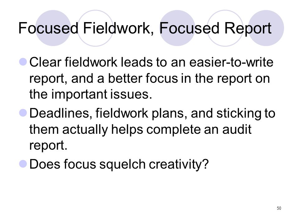 Focused Fieldwork, Focused Report