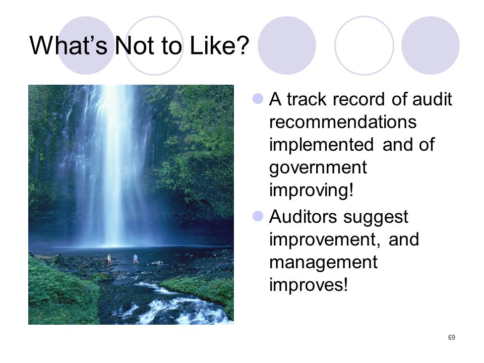 What's Not to Like A track record of audit recommendations implemented and of government improving!