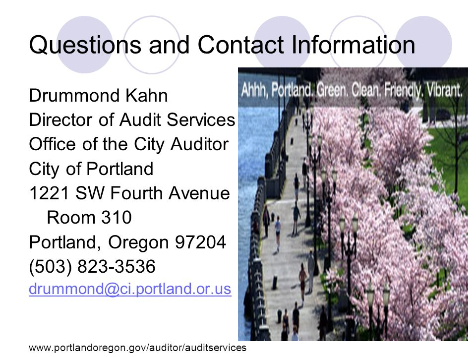 Questions and Contact Information Drummond Kahn. Director of Audit Services. Office of the City Auditor.