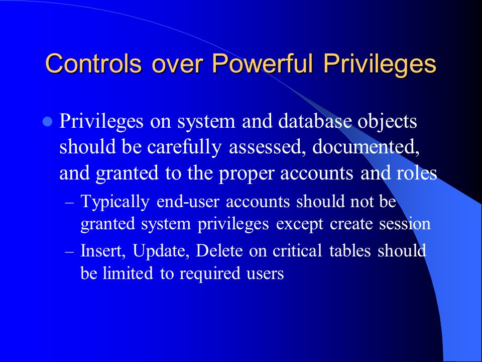 Controls over Powerful Privileges