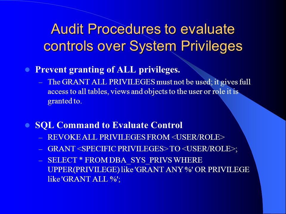 Audit Procedures to evaluate controls over System Privileges