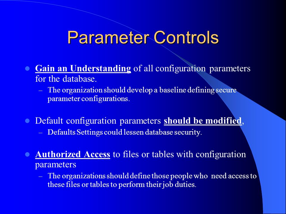 Parameter Controls Gain an Understanding of all configuration parameters for the database.