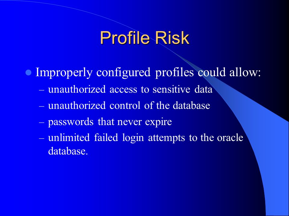Profile Risk Improperly configured profiles could allow: