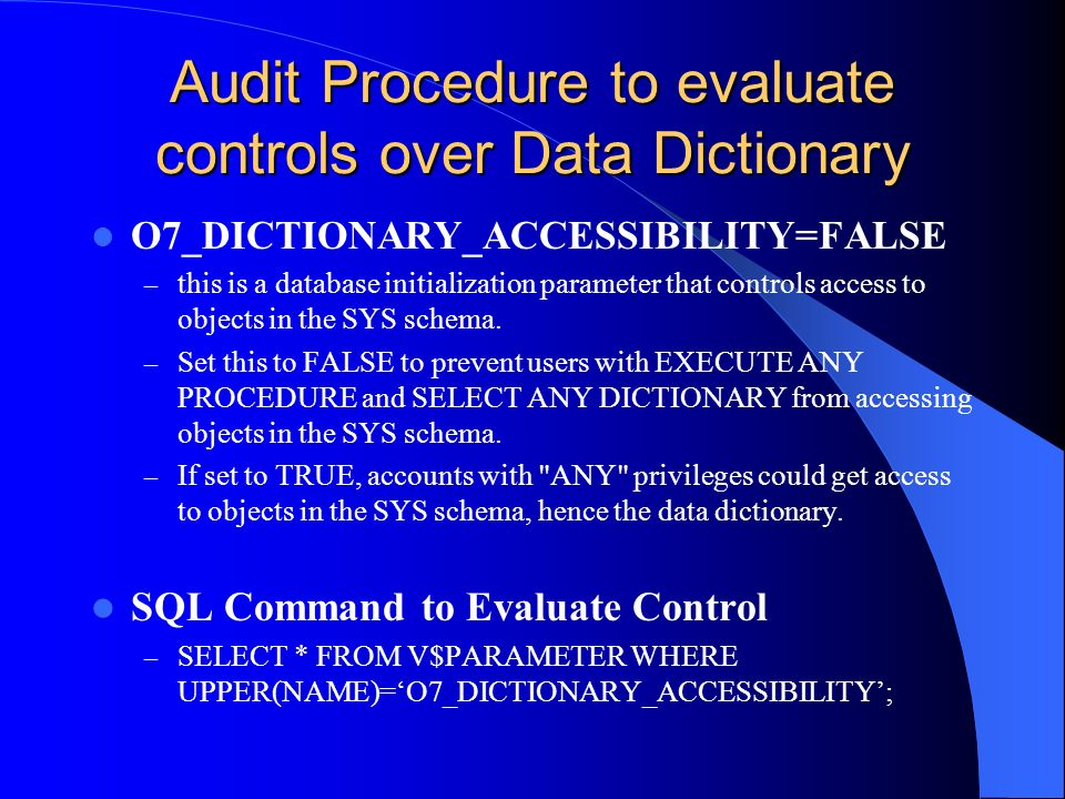 Audit Procedure to evaluate controls over Data Dictionary
