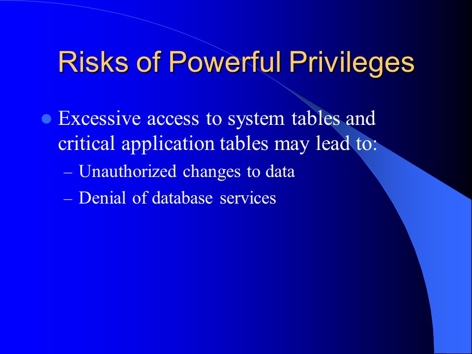 Risks of Powerful Privileges