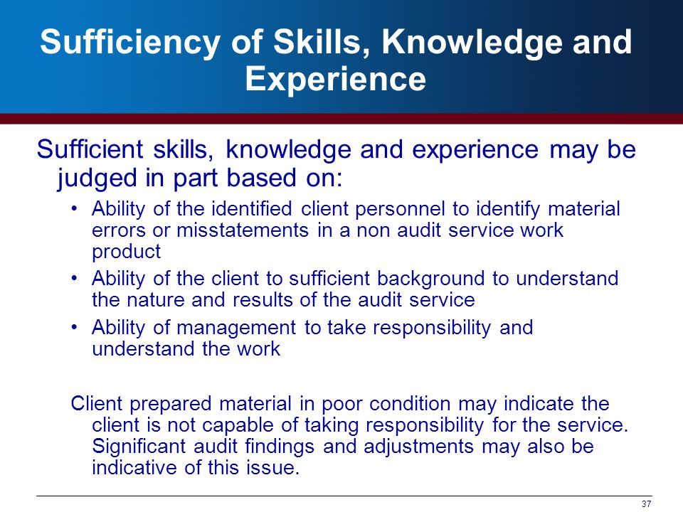 Sufficiency of Skills, Knowledge and Experience