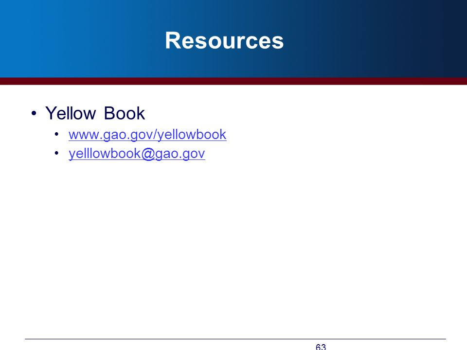 Resources Yellow Book www.gao.gov/yellowbook yelllowbook@gao.gov