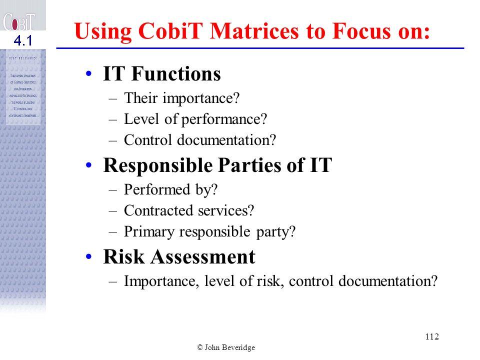 Using CobiT Matrices to Focus on: