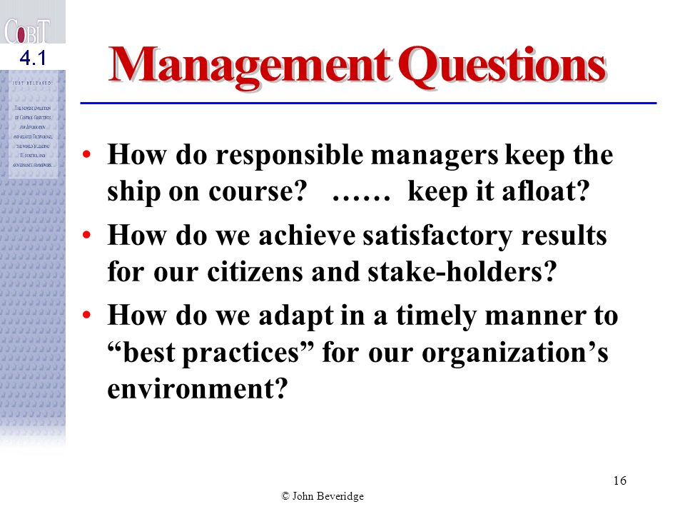 Management Questions How do responsible managers keep the ship on course …… keep it afloat